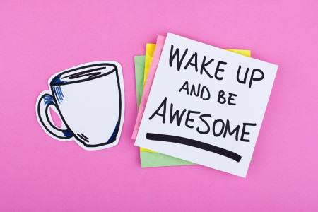 bigstock-Wake-Up-and-Be-Awesome-82160228small-450x300