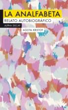 """""""La analfabeta. Relato autobiográfico"""", de Agota Kristof."""