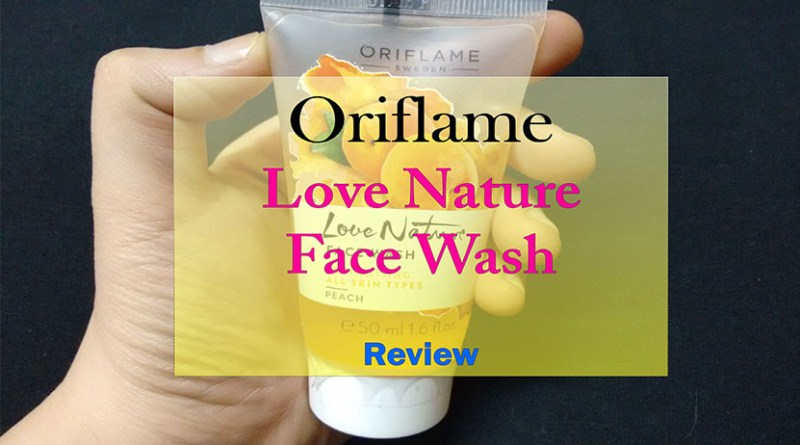 Oriflame Love Nature Peach Face Wash Review