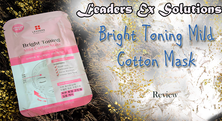 Leaders Ex Bright Toning Mild Cotton Mask Review