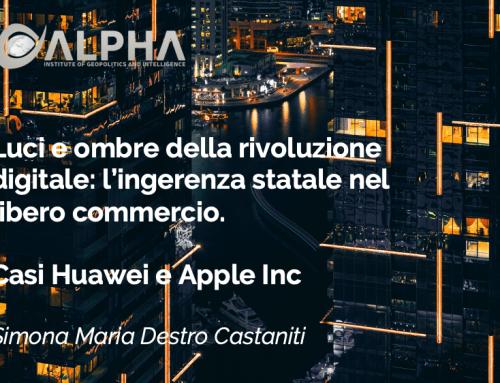 Luci e ombre della rivoluzione digitale: l'ingerenza statale nel libero commercio. Casi Huawei e Apple Inc