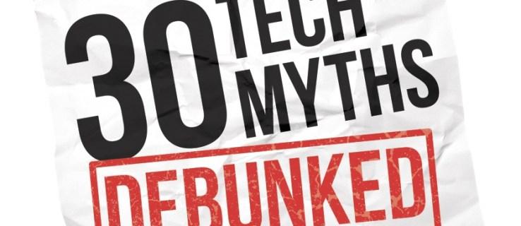 30 tech myths debunked