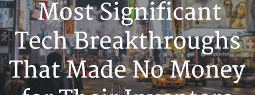 The 5 most significant tech breakthroughs you probably don't know about