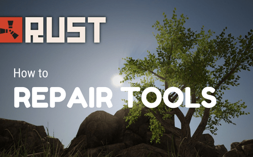 How to Repair Tools in Rust