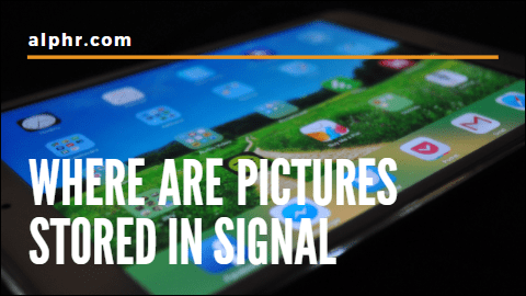 Where Are Pictures Stored in Signal