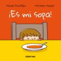 Reseñas literarias ¡Es mi sopa! y otras