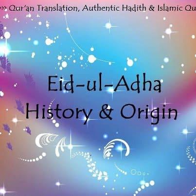 Feast of the Sacrifice, the Major Festival,  and the Greater festival, hostory of eid ul adha, origin od eid ul Adha