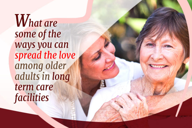 10 Ways to Spread the Love in Long Term Care Facilities This Valentine's Day (+4 Bonus Ideas)