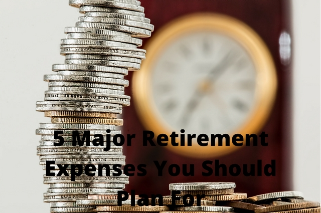 5 Major Retirement Expenses You Should Plan For