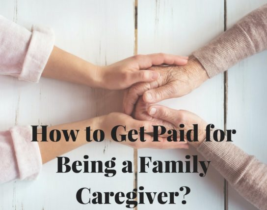 How to Get Paid for Being a Family Caregiver?