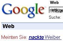 Meinten Sie nackte Weiber? Google wird unverschämt.