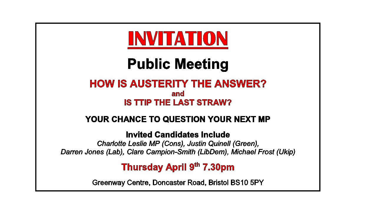 Public Meeting in Bristol North-West Consituency 'How is Austerity and Answer and is TTIP the last straw?'