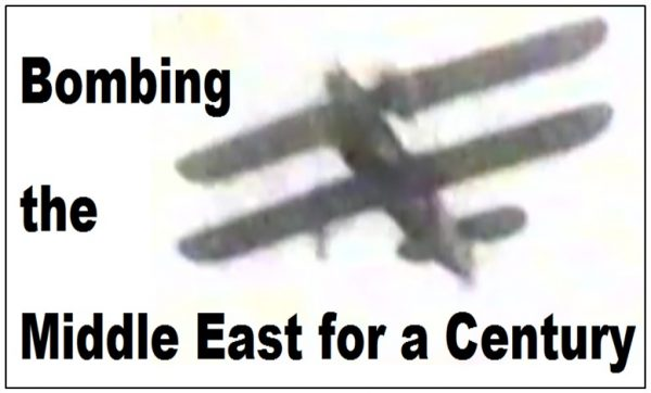 Bombing the Middle East for a Century - Film