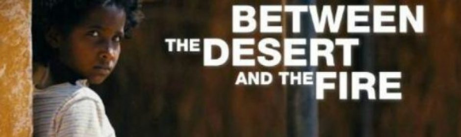 FILM: Between the Desert and the Fire