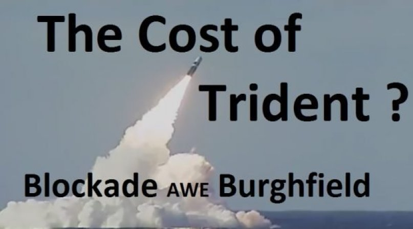 The Cost of Trident? Blockade AWE Burghfield