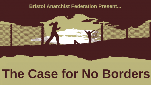 The Case For No Borders (Bristol AFed Monthly Discussion Night)