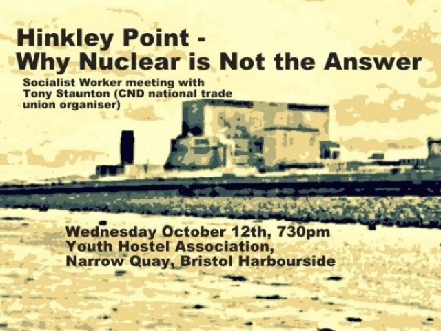 Hinkley Point – Why Nuclear is Not the Answer