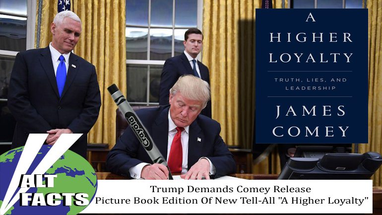 "Trump Demands Comey Release Picture Book Edition Of New Tell-All ""A Higher Loyalty"""