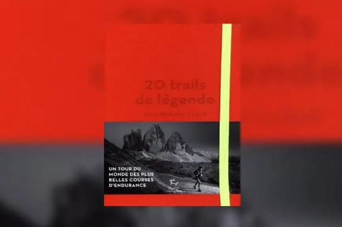 20 trails de légende autour du monde avec Jean-Philippe Lefief