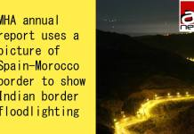 MHA annual report uses a picture of Spain-Morocco border to show Indian border floodlighting