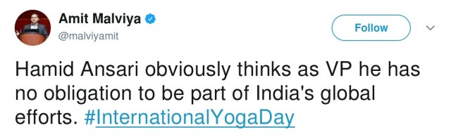 Amit Malviya Hamid Ansari obviously thinks that as VP he has no obligation to be part of India's global efforts #InternationalYogaDay