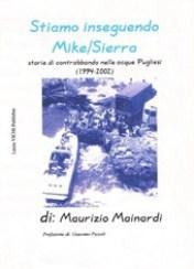 Stiamo inseguendo Mike - Sierra