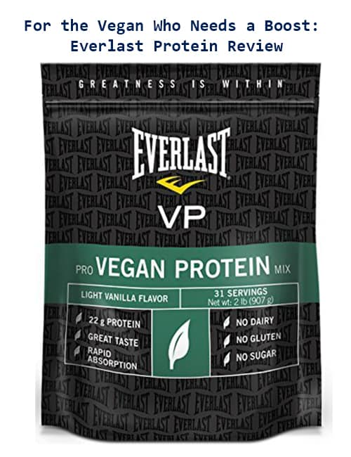 For the Vegan Who Needs a Boost Everlast Protein Review