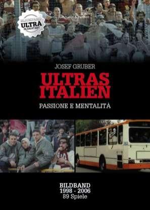 Josef Gruber: Ultras Italien Bildband. Passione e Mentalità.