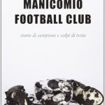 "Andrea Romano ""Manicomio Football Club."""