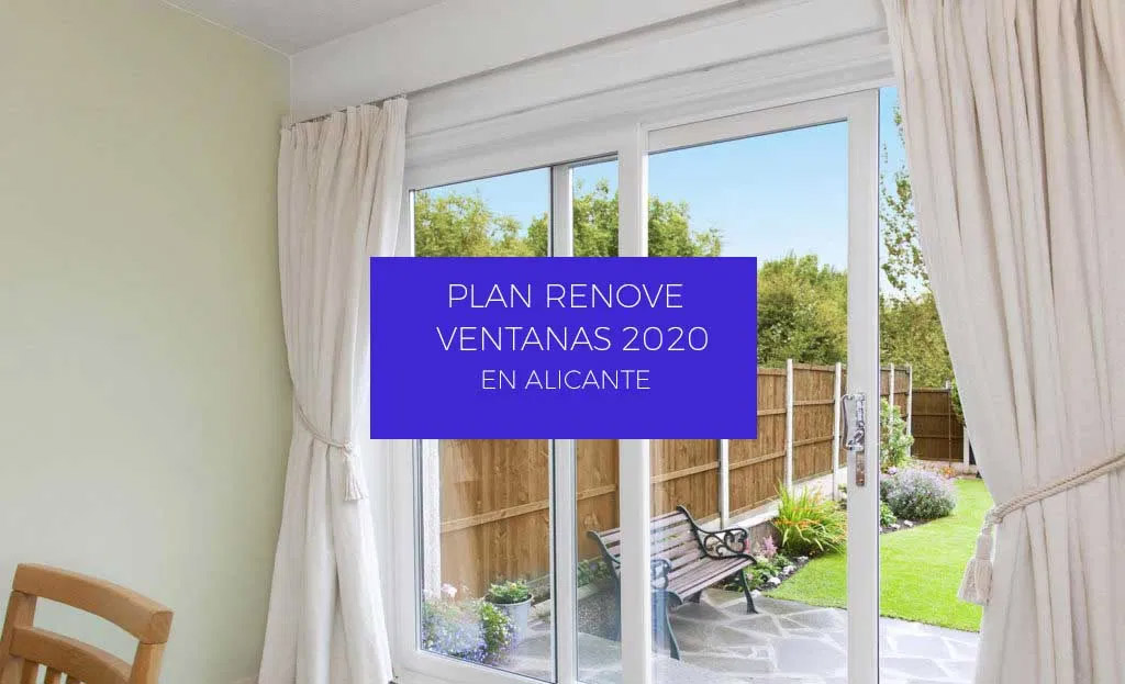 Plan Renove Ventanas 2020. Cómo Cambiar Ventanas en Alicante con Subvención