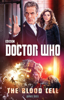 ::Review:: Doctor Who : The Blood Cell by James Goss
