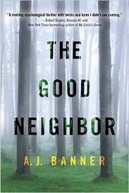 Best of Intentions: AJ Banner's The Good Neighbor