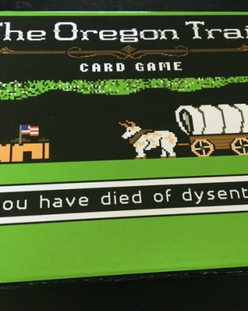 Dysentery, Or How I learned to love the Oregon Trail Card Game