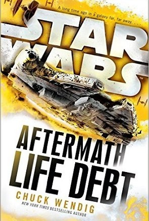Life Debt by Chuck Wendig (Star Wars Aftermath #2/3)