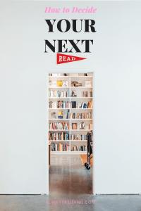 AlwaysReiding.com How to Decide Your Next Read