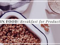 BRAINFOOD: Breakfast for productivity, Alyssa Coleman, wellness, productivity, creative entrepreneur