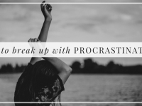 How to break up with procrastination, Alyssa Coleman, wellness, productivity, creative entrepreneur