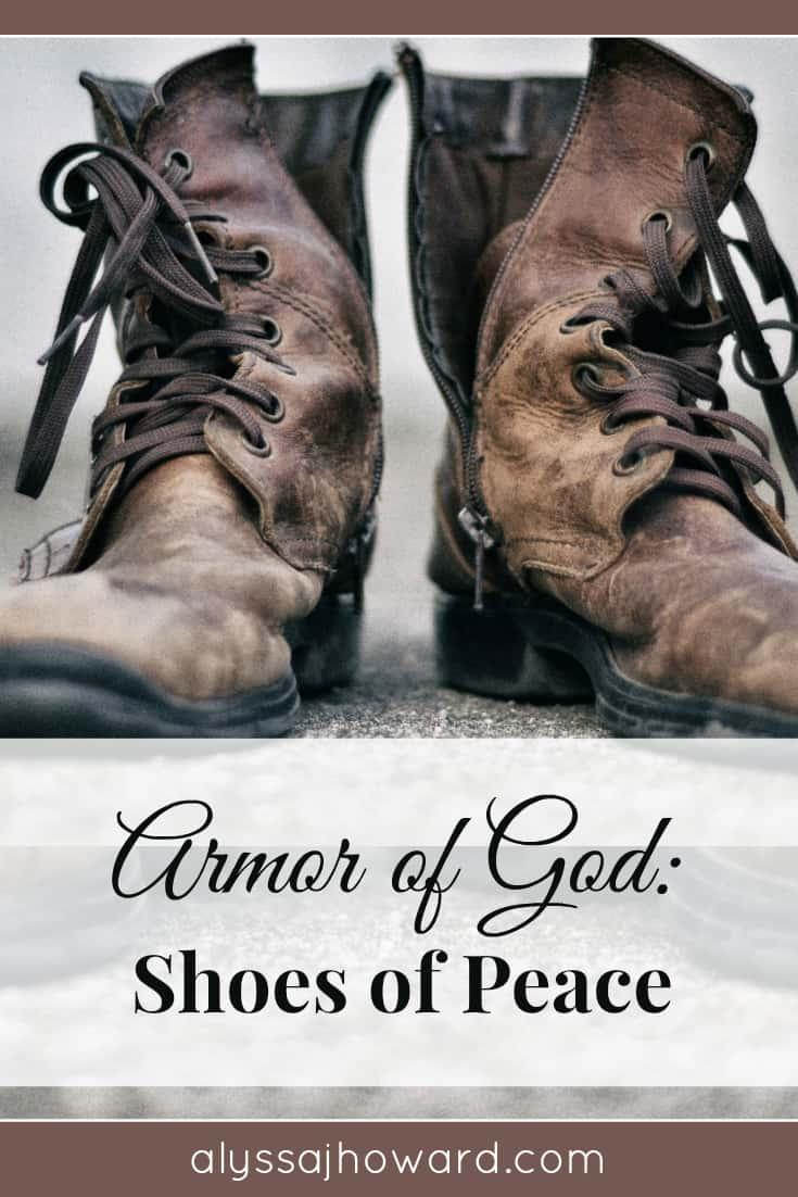 Armor of God: Shoes of Peace | alyssajhoward.com