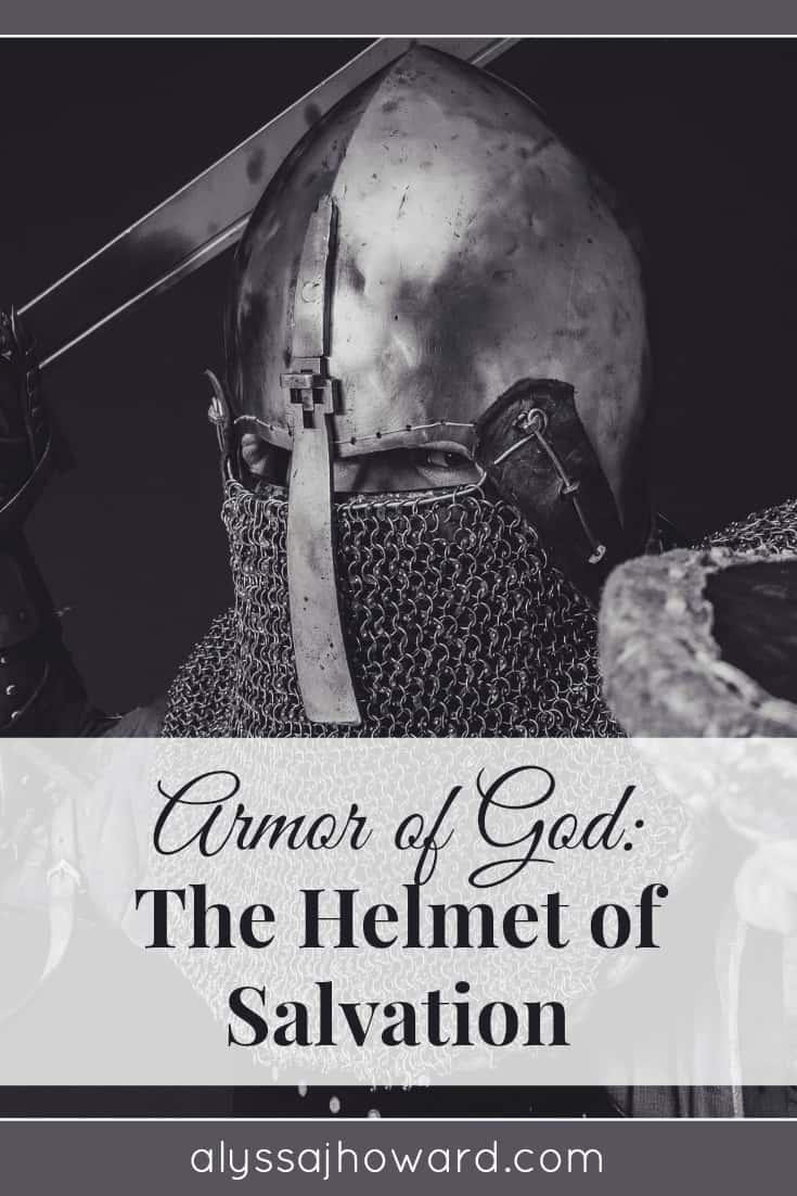 Armor of God: The Helmet of Salvation   alyssajhoward.com