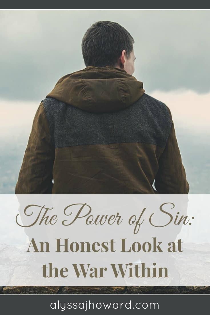 The Power of Sin: An Honest Look at the War Within | alyssajhoward.com