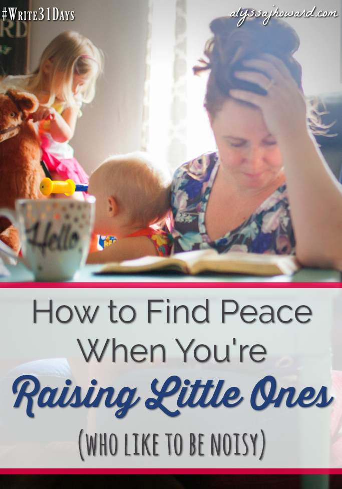 Do you ever feel overwhelmed by the chaos of raising little ones? Here are four practical ways to find peace in the midst of a crazy, chaotic house!
