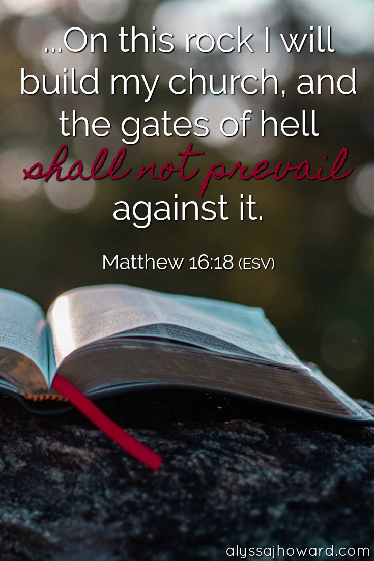 Our Victory in Jesus: The Gates of Hell Will Not Prevail | alyssajhoward.com