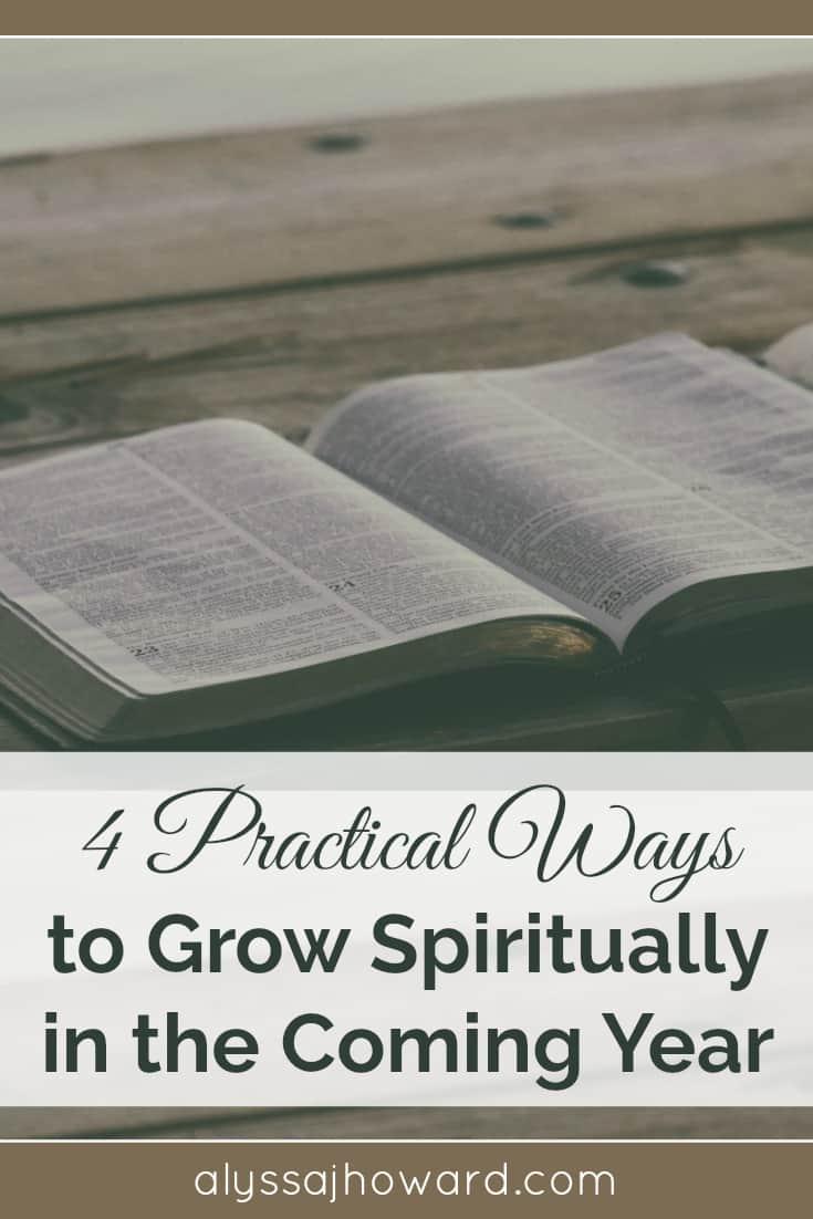 4 Practical Ways to Grow Spiritually in the Coming Year   alyssajhoward.com