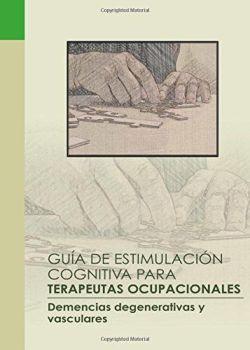 Guía de estimulación cognitiva para terapeutas ocupacionales
