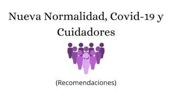 Nueva Normalidad, Covid-19 y Cuidadores (Recomendaciones)