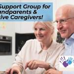 Zoom Support Group for Grandparents and Relative Caregivers!