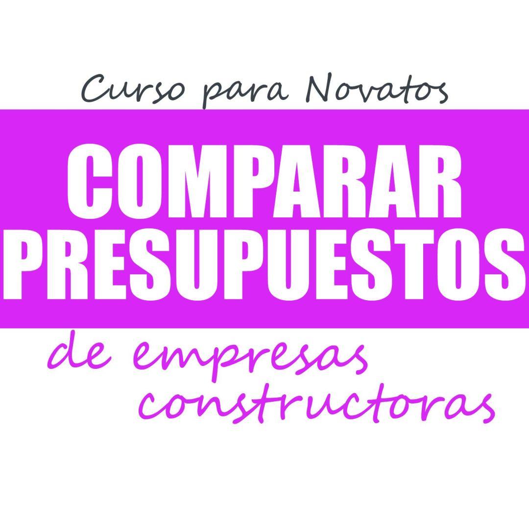 Curso para Novatos que quieren aprender a COMPARAR PRESUPUESTOS DE EMPRESAS CONSTRUCTORAS