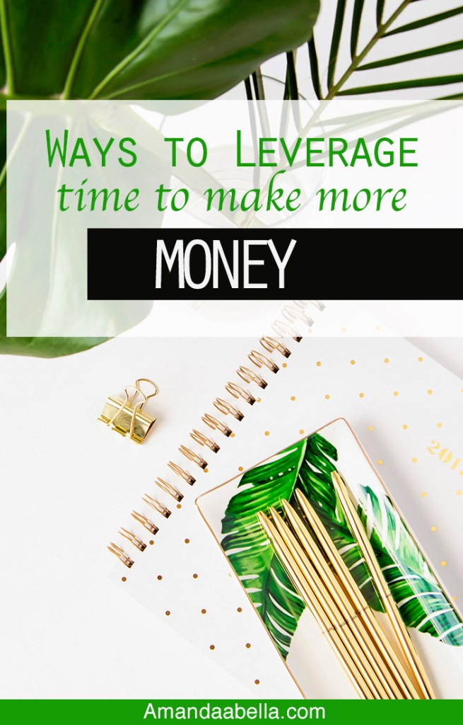 Ways to Leverage Time to Make More Money