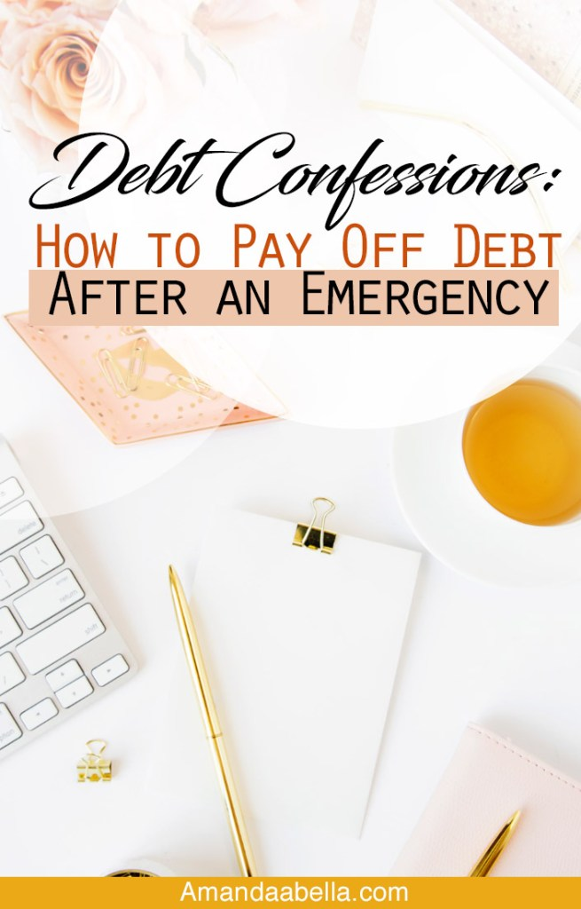 Debt Confessions: How to Pay Off Debt After an Emergency