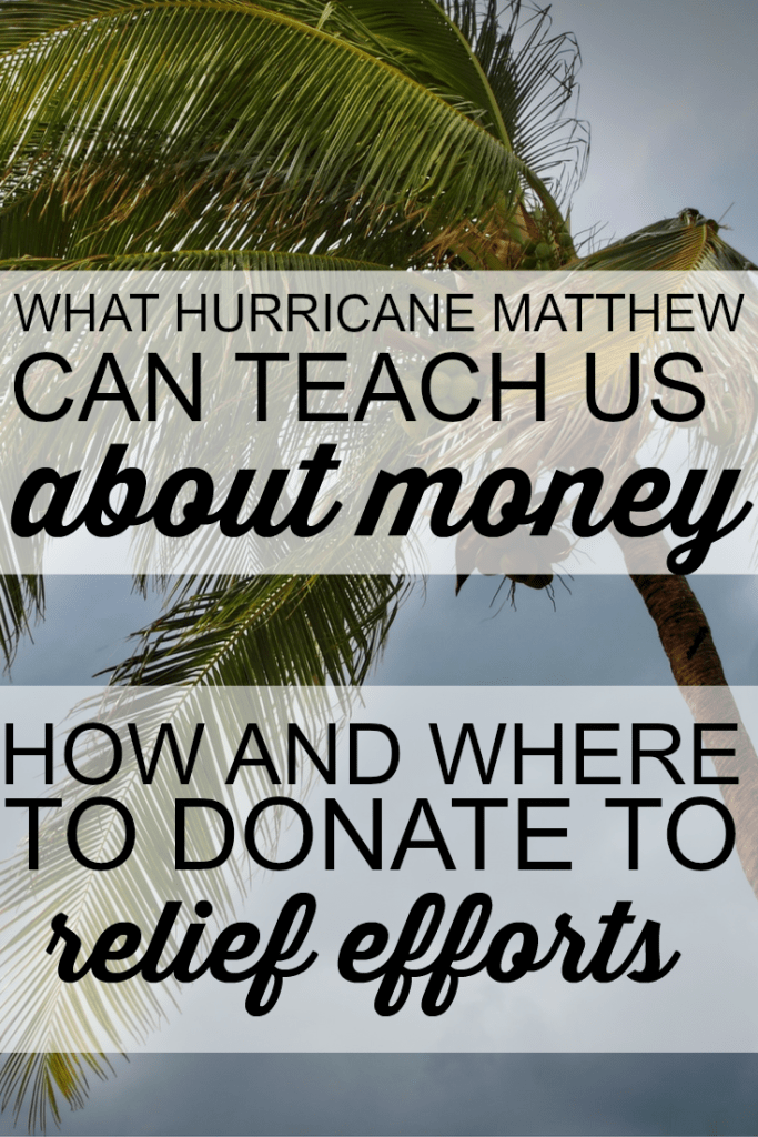 What Hurricane Matthew Can Teach Us About Money (Plus, Relief Effort Resources for Haiti and the Caribbean)